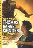 Thomas Passe-Mondes, Tome 7 : Dilmun