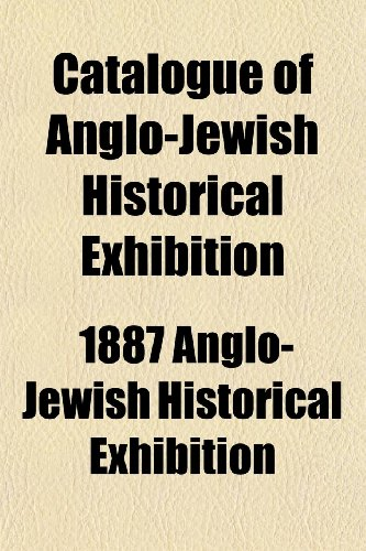 Catalogue of Anglo-Jewish Historical Exhibition