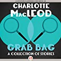 Grab Bag: A Collection of Stories (       UNABRIDGED) by Charlotte MacLeod Narrated by Derek Perkins