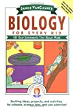 Janice VanCleave's Biology For Every Kid: 101 Easy Experiments That Really Work (Science for Every Kid Series) (0471510483) by Janice VanCleave