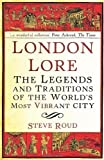 img - for London Lore: The legends and traditions of the world's most vibrant city by Roud, Steve [01 April 2010] book / textbook / text book