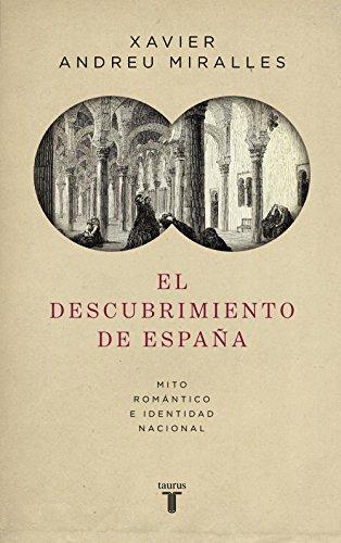 El descubrimiento de España: Mito romántico e identidad nacional