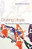 img - for Cruising Utopia: The Then and There of Queer Futurity (Sexual Cultures) book / textbook / text book