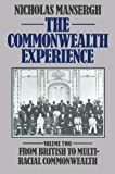 img - for The Commonwealth Experience: Volume Two: From British to Multiracial Commonwealth: From British to Multiracial Commonwealth v. 2 by Nicholas Mansergh (1982-12-01) book / textbook / text book