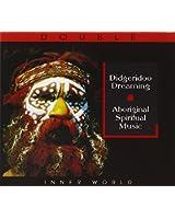 Didgeridoo Dreaming : Aboriginal Spiritual Music
