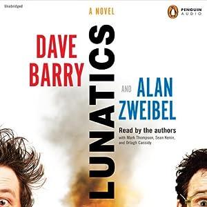 Lunatics: A Novel | [Dave Barry, Alan Zweibel]