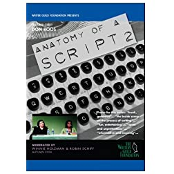 Screenwriters on Screenwriting Anatomy of a Script with Writer-Director Don Roos