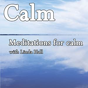 Calm: Meditations for Calm | [Linda Hall]