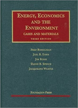 Energy, Economics and the Environment (University Casebook Series)