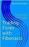 Forex Trading with Fibonacci: A compl...