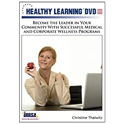 Become the Leader in Your Community With Successful Medical and Corporate Wellness Programs