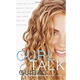 Curl Talk: Everything You Need to Know to Love and Care for Your Curly, Kinky, Wavy, or Frizzy Hair ~ Ouidad