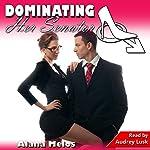 Dominating Her Senator: Dominating Her Man, Book 4 | Alana Melos