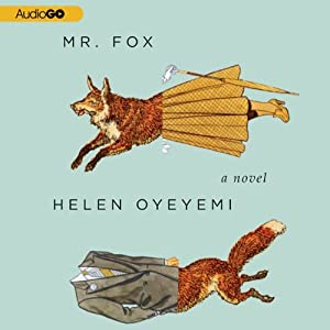 Mr. Fox: A Novel | [Helen Oyeyemi]