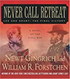 img - for Never Call Retreat: Lee and Grant: The Final Victory book / textbook / text book