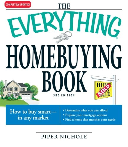 The Everything Homebuying Book: How to buy smart -- in any market..Determine what you can afford...Explore your mortgage options...Find a home that matches your needs PDF
