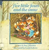 Five Little Foxes and the Snow (0064431495) by Johnston, Tony