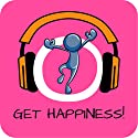 Get Happiness! Be happy and enjoy life by Hypnosis Audiobook by Kim Fleckenstein Narrated by Cathy Weber