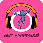 Get Happiness! Be happy and enjoy life by Hypnosis   Kim Fleckenstein