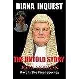 Diana Inquest: The Untold Storyby John Morgan