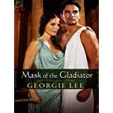Mask of the Gladiator ~ Georgie Lee