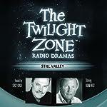 Still Valley: The Twilight Zone Radio Dramas | Manly Wade Wellman,Rod Serling