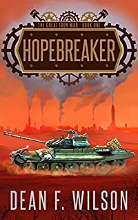 Hopebreaker: A Steampunk Dystopian Fantasy by Dean F. Wilson ebook deal