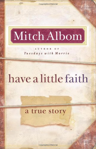 Have a Little Faith  A True Story, Mitch Albom