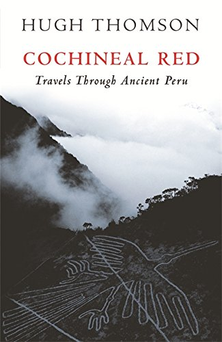 Cochineal Red: Travels Through Ancient Peru PDF