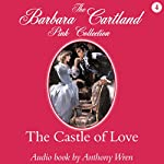 The Castle of Love | Barbara Cartland