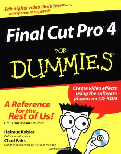 Final Cut Pro4 For Dummies (For Dummies (Computers))