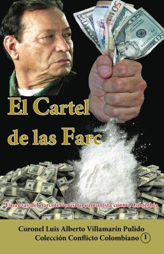 El Cartel de las Farc: Finanzas Del Narcoterrorismo Comunista Contra Colombia: Volume 15