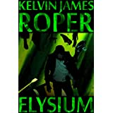 Elysium. Part One.by Kelvin James Roper