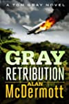 Gray Retribution (A Tom Gray Novel, B...