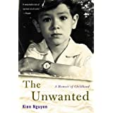 The Unwanted: A Memoir of Childhood ~ Kien Nguyen
