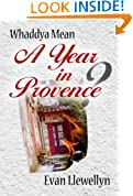 Whaddya Mean a Year in Provence?