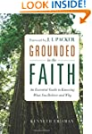 Grounded in the Faith: An Essential G...
