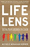 img - for Life Lens: Seeing Your Children in Color book / textbook / text book