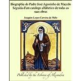 Biographia do Padre Josæ Agostinho de Macedo Seguida d'um catalogo alfabetico de todas as suas obras