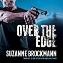 Over the Edge: Troubleshooters, Book 3 Audiobook by Suzanne Brockmann Narrated by Patrick Lawlor, Melanie Ewbank