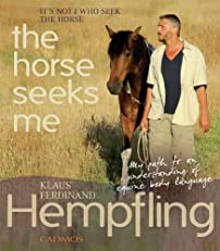 It's Not I Who Seek the Horse, the Horse Seeks Me: My Path to an Understanding of Equine Body Language