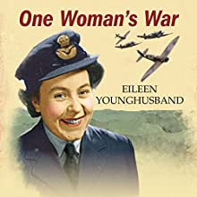 One Woman's War (       UNABRIDGED) by Eileen Younghusband Narrated by Anne Dover
