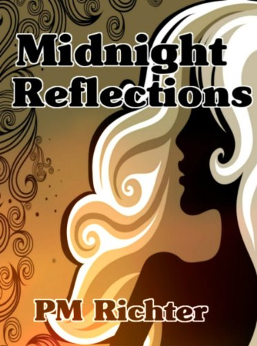 Midnight Reflections by Pamela M. Richter