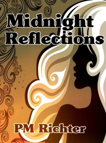 Midnight Reflections by Pamela M. Richter