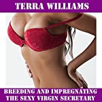 Breeding and Impregnating the Sexy Virgin Secretary | Terra Williams