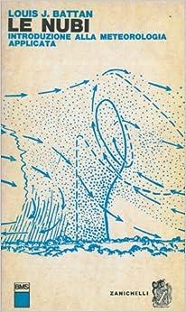 Le nubi. Introduzione alla meteorologia applicata. (Italian) Paperback