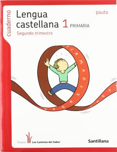 Cuaderno Lengua Castellana 1 PriMaría Segundo Trimestre Pauta los Caminos Del Saber Santillana