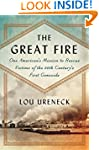 The Great Fire: One American's Missio...