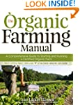 The Organic Farming Manual: A Compreh...
