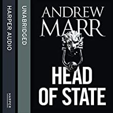 Head of State (       UNABRIDGED) by Andrew Marr Narrated by Steven Crossley